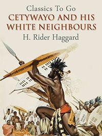 Хаггард Cetywayo and His White Neighbours