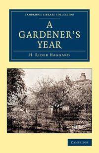 Haggard A Gardener's Year