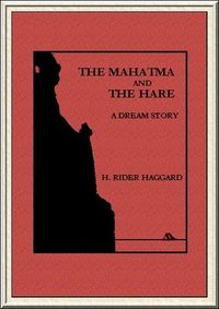 Haggard The Mahatma and the Hare