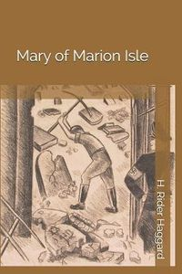Haggard Mary of Marion Isle